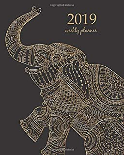2019 Weekly Planner: Calendar Schedule Organizer and Journal Notebook With Inspirational Quotes And decorative fantasy stylized ornate elephant ... cover (Weekly & Monthly Planner 2019)