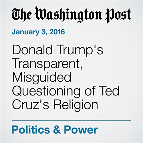 Donald Trump's Transparent, Misguided Questioning of Ted Cruz's Religion audiobook cover art