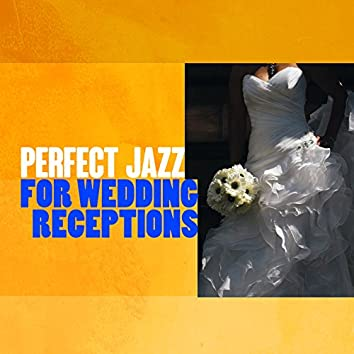 Perfect Jazz for Wedding Receptions