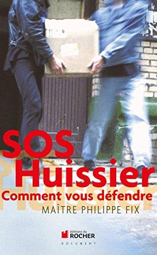 SOS Huissier: Comment vous défendre