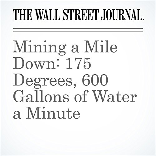 Mining a Mile Down: 175 Degrees, 600 Gallons of Water a Minute copertina