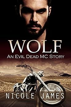 WOLF: An Evil Dead MC Story (The Evil Dead MC Series Book 4) by [Nicole James]