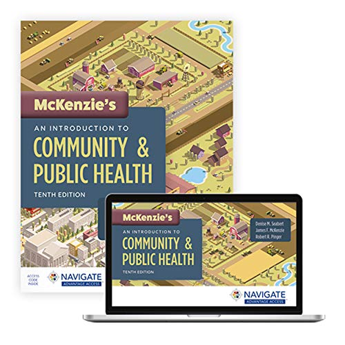 Compare Textbook Prices for McKenzie's An Introduction to Community & Public Health 10 Edition ISBN 9781284202687 by Seabert, Denise,McKenzie, James F.,Pinger, Robert R.