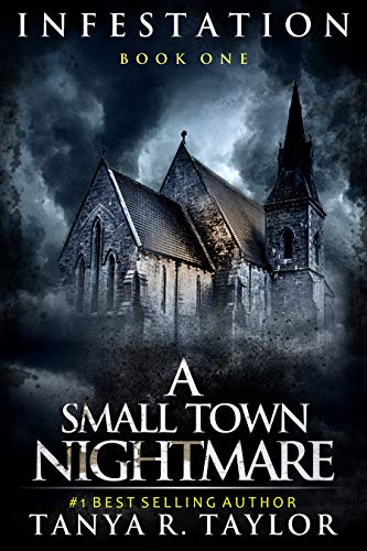 INFESTATION: A Small Town Nightmare (Book 1) (INFESTATION- A Small Town Nightmare) by [Tanya R. Taylor]