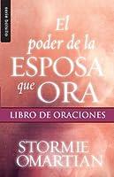 El poder de la esposa que ora/ Wife Book of Prayers: Libro de oraciones/ The Power of Praying (Serie Bolsillo)