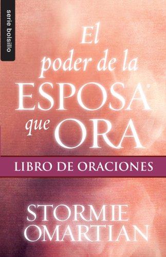 SPA-PODER DE LA ESPOSA QUE ORA: Libro de Oraciones (Serie Bolsillo)
