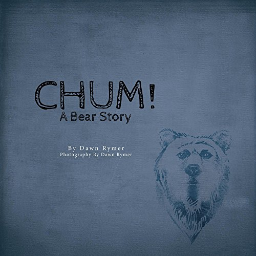 Chum!: A bear story (English Edition)