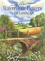 Terry Harrison's Watercolour Flowers in the Landscape