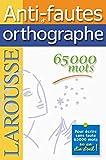 Anti-fautes d'orthographe - Larousse - 11/06/2008