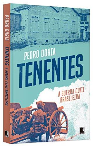 Tenentes: A guerra civil brasileira: A guerra civil brasileira