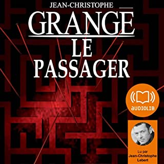 Le passager                   De :                                                                                                                                 Jean-Christophe Grangé                               Lu par :                                                                                                                                 Jean-Christophe Lebert                      Durée : 23 h     200 notations     Global 4,3