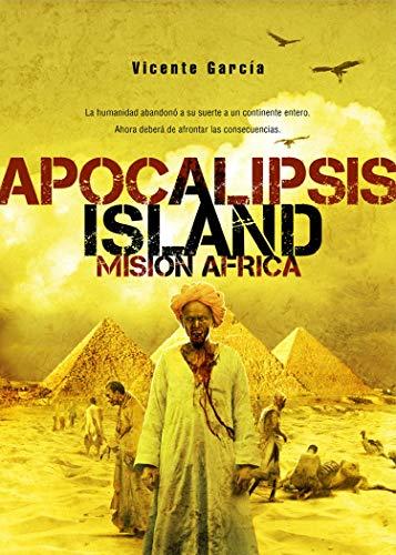 Apocalipsis Island III: MISIÓN AFRICA (Saga Apocalipsis Island nº 3)