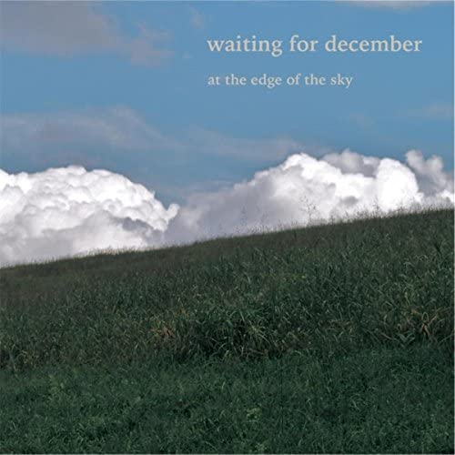 Waiting for December