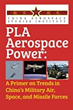 PLA Aerospace Power: A Primer on Trends in China's Military Air, Space, and Missile Forces