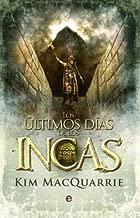 Los últimos días de los incas (Historia Divulgativa) (Spanish Edition)