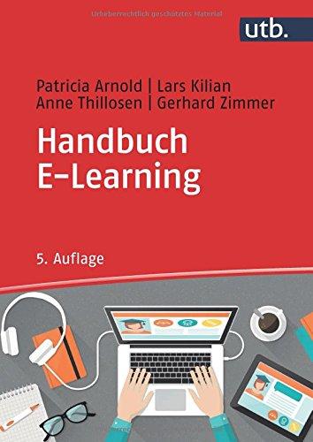 Handbuch E-Learning: Lehren und Lernen mit digitalen Medien