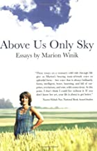 Above Us Only Sky: Essays by Marion Winik (2005-09-21)