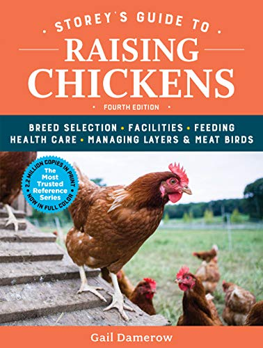 Storey's Guide to Raising Chickens, 4th Edition: Breed Selection,...