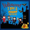I Spy & Count Halloween Book For Kids: Interactive game of counting on spooky Halloween gifts for kids Fun Numbers Activity Book to count the Characters like Pumpkin,zombie,vampir,mummy,witch,Boo