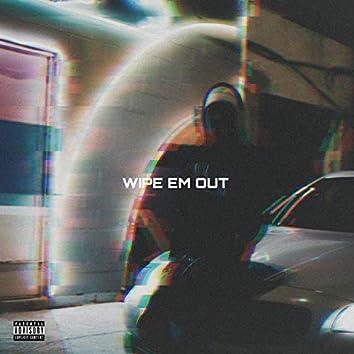 Wipe Em Out