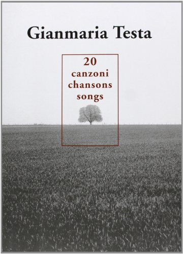 Gianmaria Testa: 20 Chansons - Canzoni - Songs Piano, Voix, Guitare