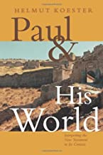 Paul & His World: Interpreting the New Testament in Its Context