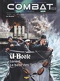 Combat - Mer, Tome 2 : U-Boote : Lorient, la base des