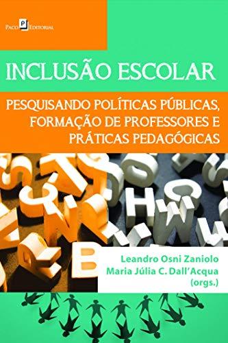 Inclusão Escolar: Pesquisando Políticas Públicas, Formação de Professores e Práticas Pedagógicas