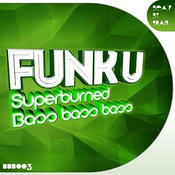 Superburned / Bass Bass Bass