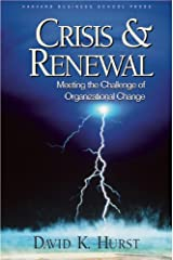 Crisis and Renewal: Meeting the Challenge of Organizational Change (Management of Innovation and Change) Hardcover