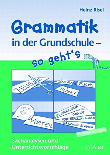 Grammatik in der Grundschule - so geht's: Sachanalysen und Unterrichtsvorschläge, Mit Kopiervorlagen (2. bis 4. Klasse)