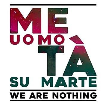 We Are Nothing (feat. Il Pozzo di San Patrizio, Nicodemo)