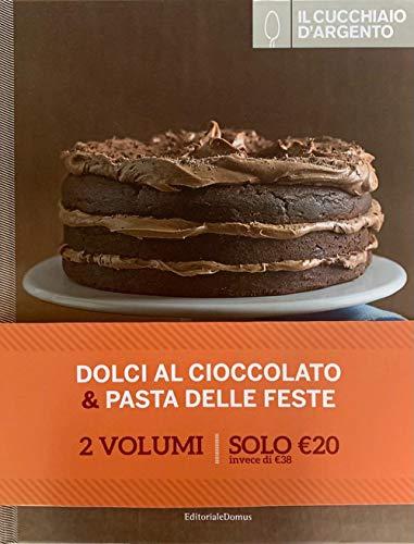 Il Cucchiaio d'Argento. Dolci al cioccolato-Paste delle feste