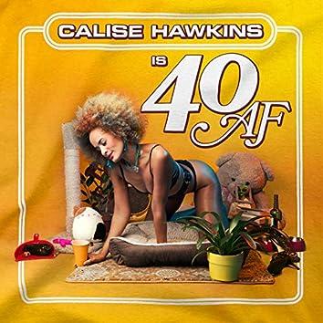Calise Hawkins is 40 AF
