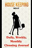 Housekeeping Planner: Daily, Weekly, Monthly Cleaning Journal -House Chores- Household Organizer and Schedule with Fill-in-the-Blank Checklists, Charts, Record Log Book for Busy Women