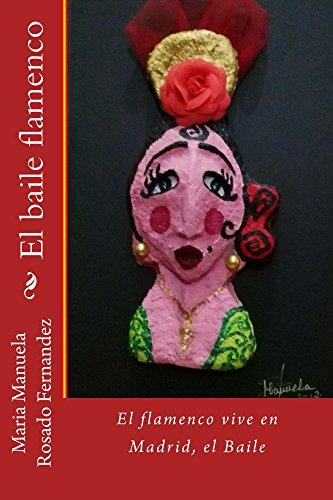 El Baile (El Flamenco Vive en Madrid nº 2)