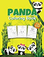 Panda Coloring Book for Kids: Wonderful Panda Activity Book for Kids, Boys and Girls, Great Animals Coloring Book with Panda Coloring for Whole Family and Funny Coloring Books for Children of All Ages