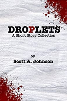 Droplets: A Short Story Collection by [Scott Johnson]