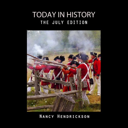 Today in History, The July Edition audiobook cover art