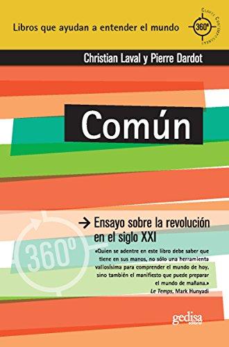 Común: Ensayo sobre la revolución en el siglo XXI (360º / Claves Contemporáneas nº 891029)