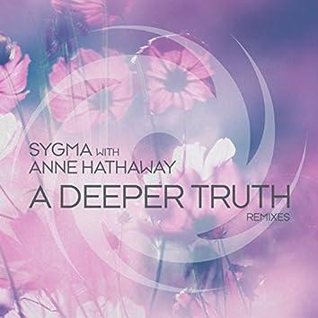 A Deeper Truth (Remixes)