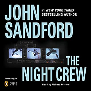 The Night Crew                   By:                                                                                                                                 John Sandford                               Narrated by:                                                                                                                                 Richard Ferrone                      Length: 10 hrs and 24 mins     323 ratings     Overall 4.2