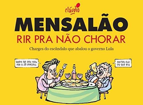 Mensalão - Rir pra não chorar (Humor da Era Lula Livro 2) eBook : de  Oliveira, Cláudio: Amazon.com.br: Livros