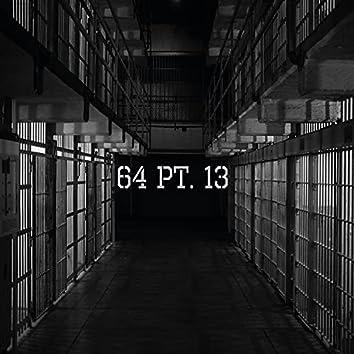 64, Pt. 13