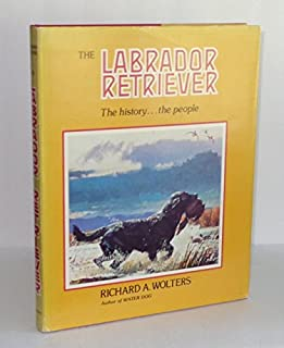 The Labrador Retriever: The History...The People