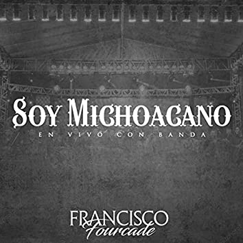 Soy Michoacano (En Vivo con Banda)