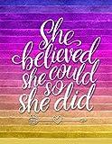 She Believed She Could So She Did: Diario Para Escribir Para Mujer - Cuaderno Inspirador con Frases Motivadoras (Spanish Edition)
