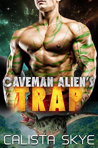 Caveman Alien's Trap: A SciFi Alien Fated Mates Romance (Caveman Aliens Book 5)