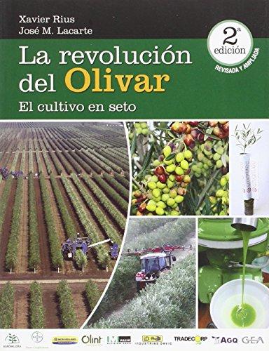 La Revolución Del Olivar. El Cultivo En Seto - 2ª Edición