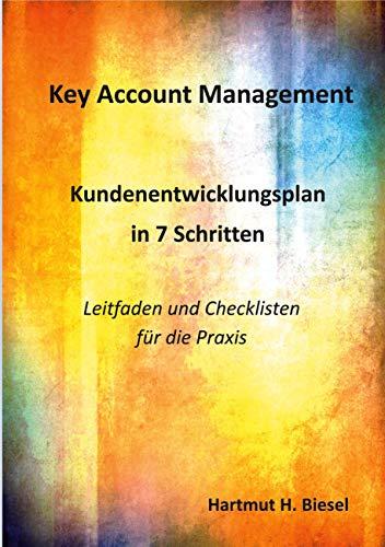 Key Account Management: Kundenentwicklungsplan in 7 Schritten